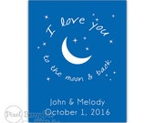 I love you to the moon and back // Personalized Wedding Date, 8x10 Artwork // PICK YOUR COLORS // Pdf & Jpeg Download, Printable File