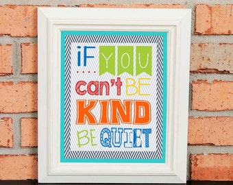 Classroom Art – If You Can't Be Kind Be Quiet – Motivational Classroom Poster - Classroom Quotes - Primary Colors - Teacher Art