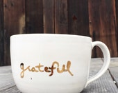 Last minute gift In stock ready to ship Grateful oversized cappuccino mug in 22k gold text gift handmade ceramic mug coffee cup