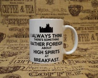 High Spirits at Breakfast White Ceramic Mug - Inspired by Downton Abbey