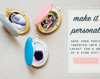 Add Your Photo - Easily personalize a locket with your special memory