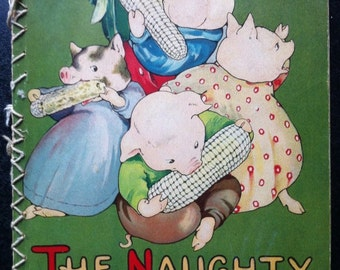 Antique Victorian children's nursery book The Naughty Piggies color lithographic iillustrations 1916 Fabulous!