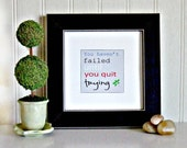 Haven't Failed Motivational Art Print Inspirational Print Typography Art Print Quote