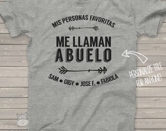 ABUELO shirt - mis personas favoritas me llaman abuelo Tshirt - great Father's Day gift
