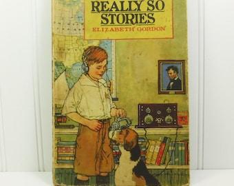Really So Stories by Elizabeth Gordon, 1924 P F Volland Edition 20th Printing