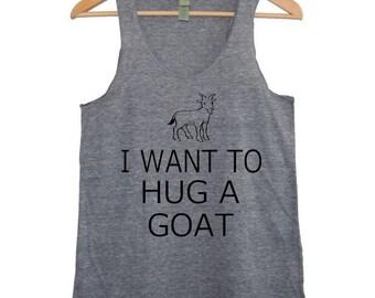 I Want to Hug a GOAT Womens silkscreen TAnk Top t shirt tee screenprint