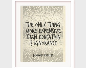 Educational Poster, Benjamin Franklin Quote, The Only Thing More Expensive Than Education is Ignorance, Instant Download Art