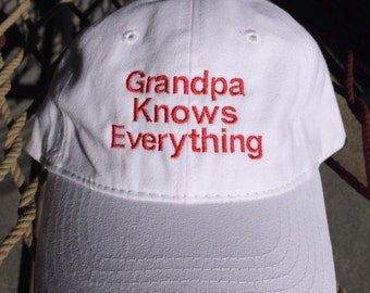 Grandpa Know Everything- White Floppy Cap w/Red Letters