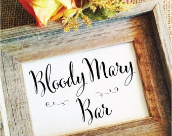 Bloody Mary Sign (Frame not included )