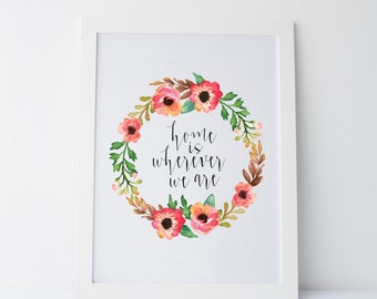 Printable Art Home Is Wherever We Are Floral Wreath Print Whimsical Watercolour Print Foral Watercolor Art Cute Quote Flower Wreath