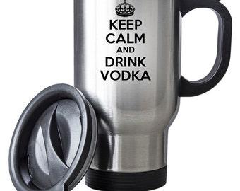 Keep Calm and Drink Vodka Travel Mug Thermal Stainless Steel Gift Christmas Birthday Thermal