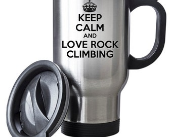 Keep Calm And Love Rock Climbing Travel Mug Thermal Stainless Steel Gift Birthday Santa Christmas Themal Gift