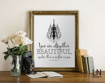 Instant 'You are altogether beautiful...' Song of Solomon 4:7 Printable File 8x10 Scripture Art Home Decor Nursery Art