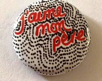 "French Fathers Day ""j'aime mon pere"" Button Badge Pin Badge by GiGi's WunderKammer"