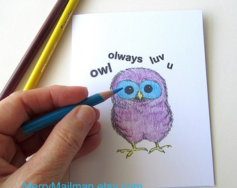 Little Owl Card. Owl Olways Luv U.  PDF Downloadable Card.  Black and White.  Color It Yourself. Sweet Little Owl.