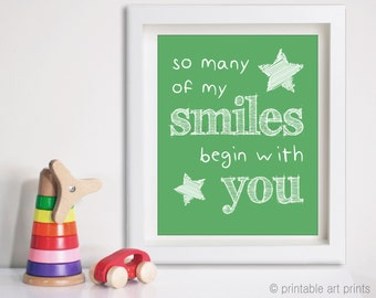 So many of my smiles begin with you art print, wall art, printables, instant download, nursery decor, nursery art.  5x7 8x10 11x14
