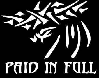 Paid in Full Vinyl Car Window Decal, Different sizes and colors available