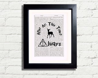 Harry Potter After All This Time? Always -  Snape Quote Art Print INSTANT DIGITAL DOWNLOAD Typography Printable A4 fun Artwork Wall Hanging