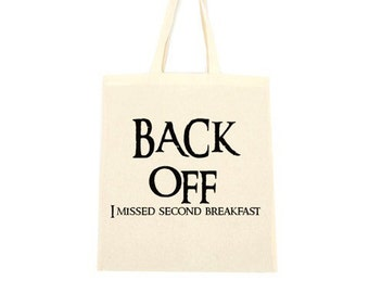 cotton tote bag, back of I missed second breakfast