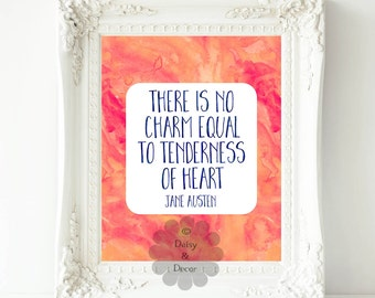 There is no charm equal to tenderness of heart Jane Austen quote printable typography floral watercolor print wall decor Jane Austen poster