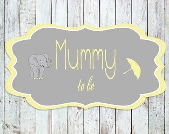 Printable Mummy/Mommy To Be Sign - baby shower, yellow, grey, elephant - instant download