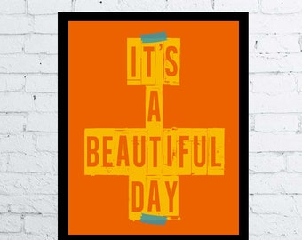 It's a Beautiful Day Quote Print, printable wall art decor / poster, Beautiful Day, U2 poster - U2 quote digital typography, birthday gift