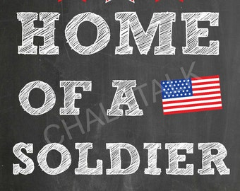 Home Of A Soldier - Home Of A Soldier Chalkboard - Home Of A Soldier Sign - Home Decor - Photo Gift - Printable