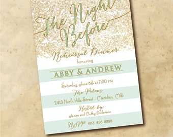 "Rehearsal Dinner Invitation...""The Night Before""....Gold Glitter and Mint / digital file or printing / wording and mint color can be changed"