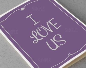 I Love Us - Valentines or Anniversary Card - I Love You Card 5 X 7