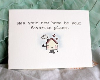 May your new home be your favorite place. - Kaart