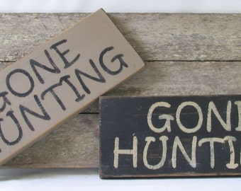 Gone Hunting Wooden Sign
