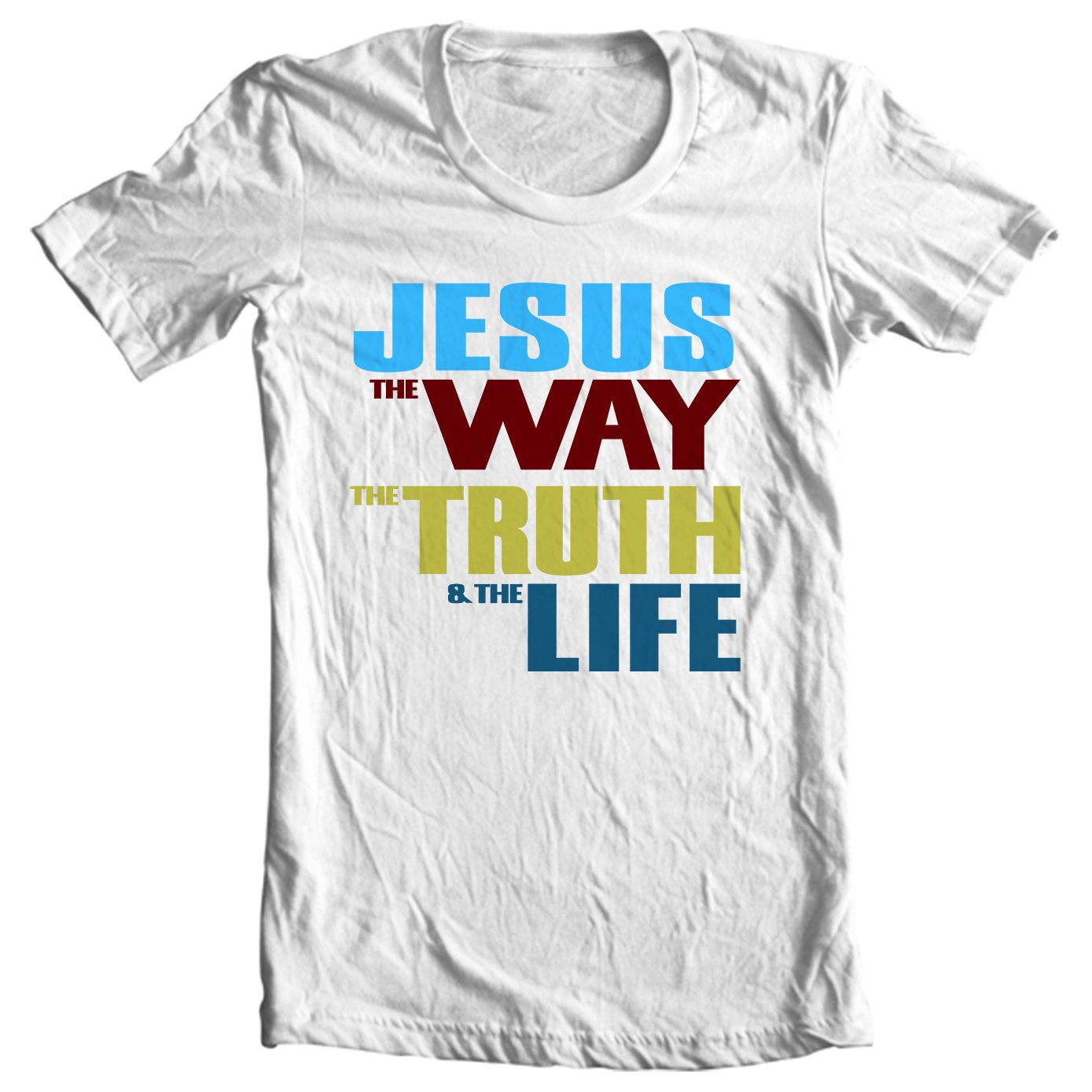 John 14:6 Jesus the Way, the Truth and the Life T-shirt Christian Clothing