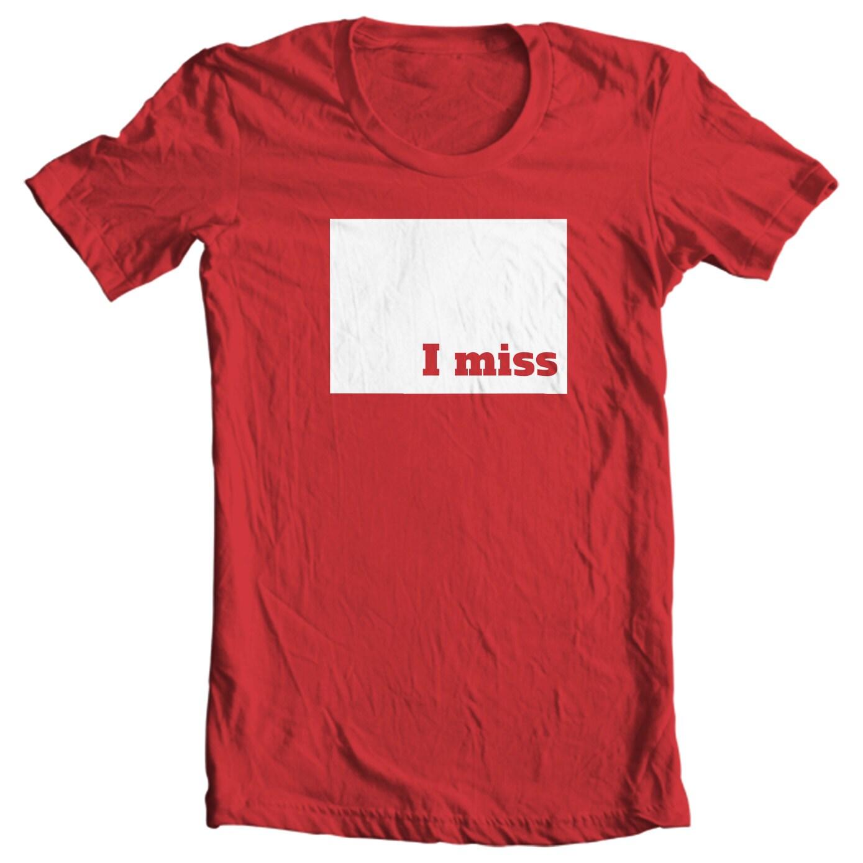 Colorado T-shirt - I Miss Colorado - My State Colorado T-shirt