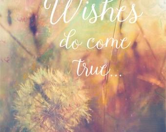Wishes Do Come True, 8x10 Print, Dandelion Art, Printable Nursery Art, Quote Art