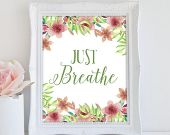 Just Breathe Art Print, Inspirational Art, Instant Download, Quote Print, Watercolor Quote