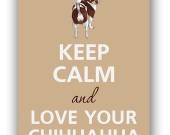 Keep calm and love a chihuahua