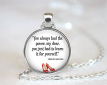 You Always Had the Power Necklace, Wizard of Oz Jewelry, Wizard of Oz Necklace, Quote Jewelry