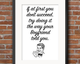 Birthday Gift for BoyFriend Birthday gift for BoyFriend Print If at first you don't succeed, try it the way your BoyFriend 0085