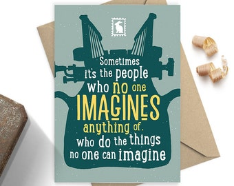 It's The People No One Imagine - Greeting Card
