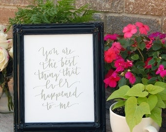 You Are the Best Thing Lyrics Quote Hand Lettering Digital Download