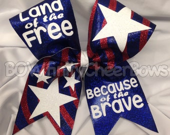 Land of the Free, Because of the Brave Cheer Bow