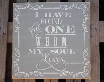"I Have Found The One Whom My Soul Loves - 20""x20"" Wood Sign"