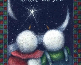 Snowman Art Print, Art Print Saying, Do You See What We See, Snowman and Star