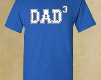Dad #1 Dad # 2 Dad # 3  Dad T-shirt Father's Day Tee Father Dad Daddy Gift