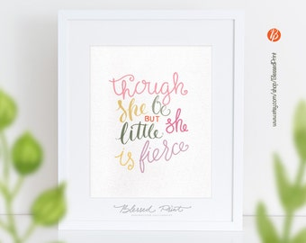 Nursery decor, Though She Be But Little She is Fierce printable poster wall art decor, inspirational quote typography