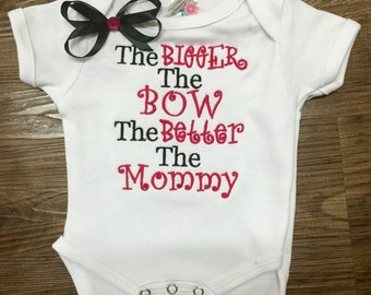The Bigger The Bow The Better The Mommy, bigger bow shirt, bow romper,  embroidery romper