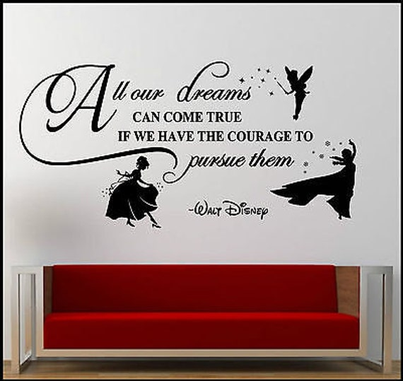 Disney vinyl decal quote: All of our dreams can come true if