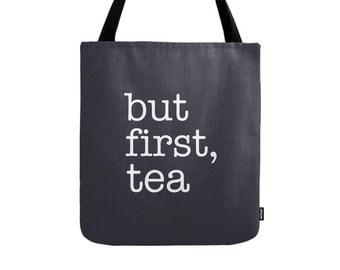 But first tea tote bag But first tea bag typography tote bag But first tea canvas tote bag black tote bag black bag tea gift for her