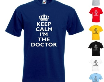 Keep Calm I'm THE Doctor - Mens/Adults Tshirt - Novelty/Funny/Gift/Present/Graduation/Medical School - Dr Who Fan