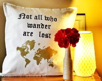 Not all who wander are lost pillow case